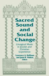 Sacred Sound and Social Change: Liturgical Music in Jewish and Christian Experience
