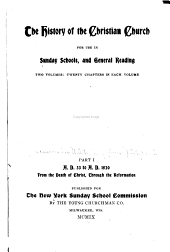 A History of the Christian Church: For Use in Sunday Schools and General Reading