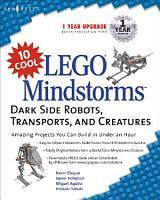 10 Cool Lego Mindstorm Dark Side Robots Transports and Creatures PDF