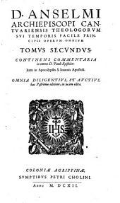 Diui Anselmi ... Opera omnia quatuor tomis comprehensa: D. Anselmi ... Operum omnium tomus secundus. Continens commentaria in omnes D. Pauli Epistolas. Item in Apolcalypsin S. Ioannis Apostoli, Volume 2
