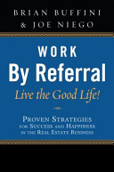 Work by Referral Live the Good Life