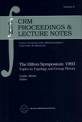 The Hilton Symposium 1993: Topics in Topology and Group Theory