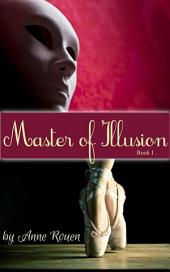 Master of Illusion: Book One