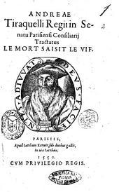 Andreae Tiraquelli ... Tractatus Le mort saisit le vif