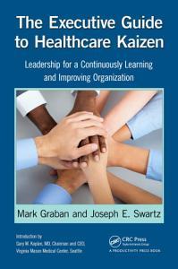 The Executive Guide to Healthcare Kaizen PDF