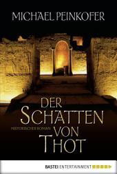 Der Schatten von Thot: Historischer Roman