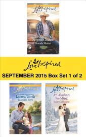 Love Inspired September 2015 - Box Set 1 of 2: The Rancher's Second Chance\Lakeside Hero\An Alaskan Wedding