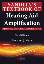 Sandlin's Textbook of Hearing Aid Amplification: Technical and Clinical Considerations, Third Edition