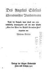 """Des Angelus Silesius Cherubinischer Wandersmann: nach der Ausgabe letzter Hand von 1675, vollständig herausgegeben und mit einer Studie """"Über den Wert der Mystik für unsere Zeit"""""""