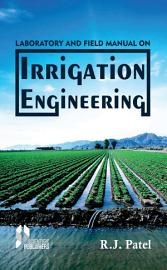 Laboratory and Field Manual on Irrigation Engineering PDF