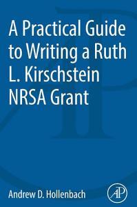 A Practical Guide to Writing a Ruth L  Kirschstein NRSA Grant