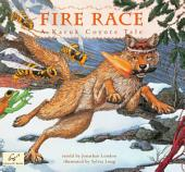 Fire Race: A Karuk Coyote Tale of How Fire Came to the People