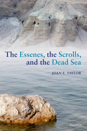 The Essenes  the Scrolls  and the Dead Sea