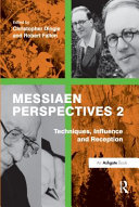 Messiaen Perspectives 2  Techniques  Influence and Reception PDF