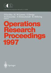 Operations Research Proceedings 1997: Selected Papers of the Symposium on Operations Research (SOR'97) Jena, September 3–5, 1997