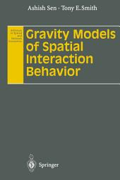 Gravity Models of Spatial Interaction Behavior
