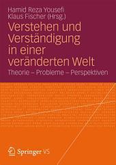 Verstehen und Verständigung in einer veränderten Welt: Theorie - Probleme - Perspektiven