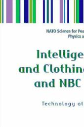 Intelligent Textiles and Clothing for Ballistic and NBC Protection: Technology at the Cutting Edge