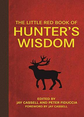 The Little Red Book of Hunter s Wisdom PDF