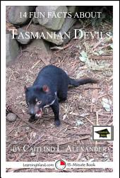 14 Fun Facts About Tasmanian Devils: A 15-Minute Book: Educational Version