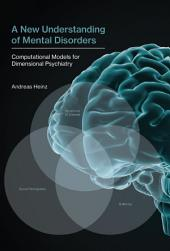 A New Understanding of Mental Disorders: Computational Models for Dimensional Psychiatry