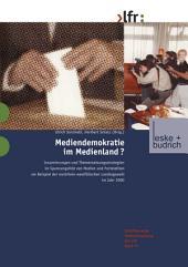 Mediendemokratie im Medienland: Inszenierungen und Themensetzungsstrategien im Spannungsfeld von Medien und Parteieliten am Beispiel der nordrhein-westfälischen Landtagswahl 2000