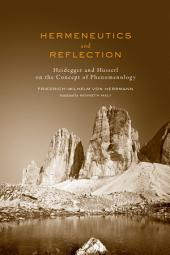 Hermeneutics and Reflection: Heidegger and Husserl on the Concept of Phenomenology