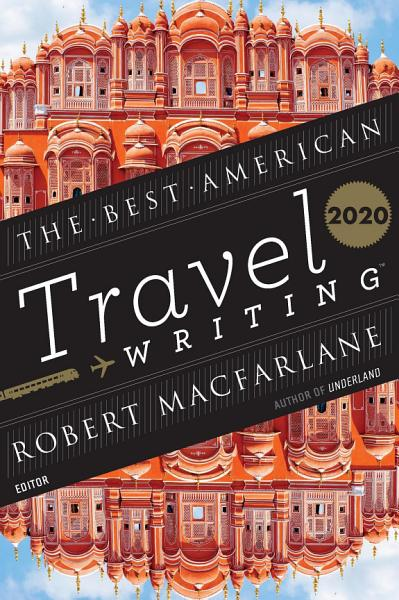 Download The Best American Travel Writing 2020 Book