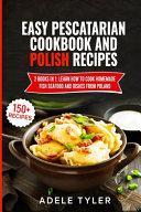 Easy Pescatarian Cookbook And Polish Recipes PDF