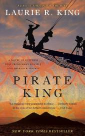 Pirate King (with bonus short story Beekeeping for Beginners): A novel of suspense featuring Mary Russell and Sherlock Holmes