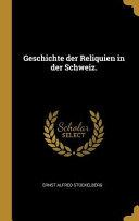 Geschichte Der Reliquien in Der Schweiz  PDF
