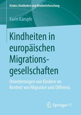 Kindheiten in europ  ischen Migrationsgesellschaften PDF