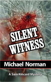 Silent Witness: A Sam Kincaid Mystery