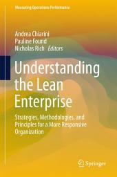 Understanding the Lean Enterprise: Strategies, Methodologies, and Principles for a More Responsive Organization