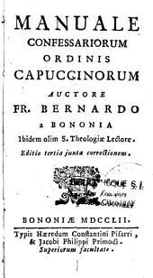 Manuale Confessariorum Ordinis Capuccinorum...