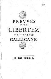 Traitez des droits et libertez de l'Eglise Gallicane.- Preuves des libertés de l'église gallicane par Pierre Pithou, Pierre Dupuy