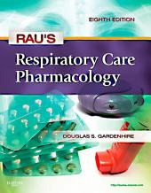Rau's Respiratory Care Pharmacology - E-Book: Edition 8