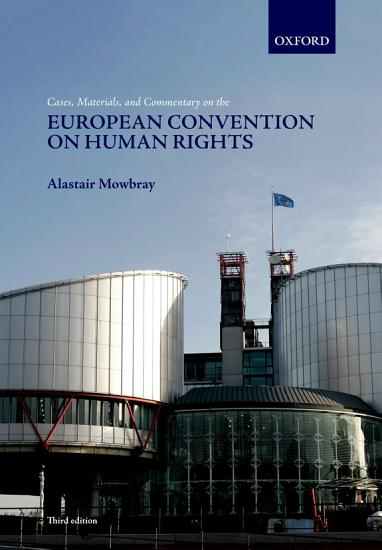 Cases  Materials  and Commentary on the European Convention on Human Rights PDF