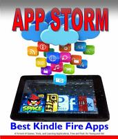 App Storm  Best Kindle Fire Apps  a Torrent of Games  Tools  and Learning Applications  Free and Paid  for Young and Old PDF
