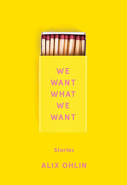 Download We Want What We Want Book