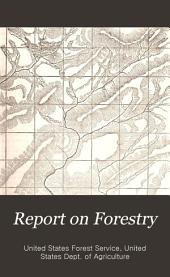 Report on Forestry: Volume 1