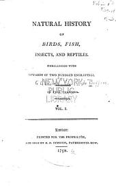 Natural History of Birds, Fish, Insects, and Reptiles: Volume 1