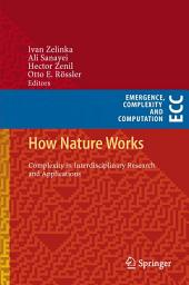 How Nature Works: Complexity in Interdisciplinary Research and Applications