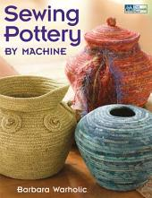 Sewing Pottery by Machine
