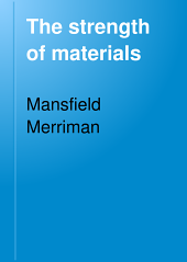 The Strength of Materials: A Text-book for Manual Training Schools