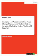 Strengths and Weaknesses of the Value Change Thesis  about Culture Shift in Advanced Industrial Society by Ronald Inglehart PDF