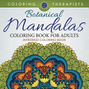 Botanical Mandalas Coloring Book for Adults   Antistress Coloring Book