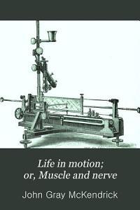 Life in Motion  Or  Muscle and Nerve Book