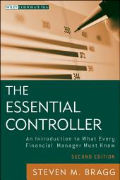 The Essential Controller: An Introduction to What Every Financial Manager Must Know, Edition 2