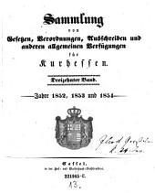 Sammlung von Gesetzen, Verordnungen, Ausschreiben und sonstigen allgemeinen Verfügungen für die kurhessischen Staaten: Band 13
